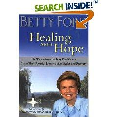 Healing and Hope by Betty Ford