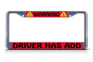 Warning Driver Has A.D.D. License Plate Frame