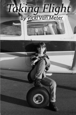 Taking Flight: My Story by Vicki Van Meter