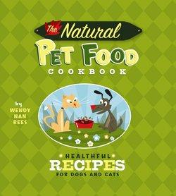 Natural Pet Food Cookbook