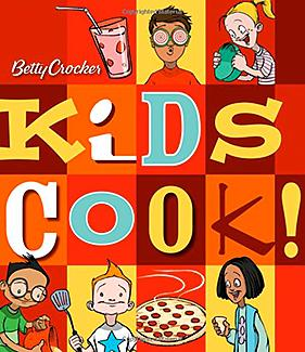 Betty Crocker's Kids Cook!