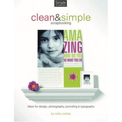 Clean & Simple Scrapbooking