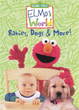 Elmo's world:Babies dogs & more