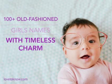 Old-Fashioned Girl Names With Timeless Charm