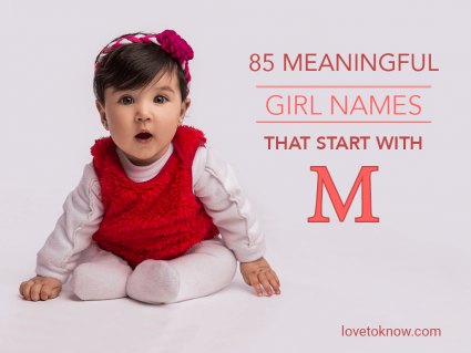 Meaningful girl names that start with M