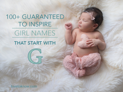 Girl Names That Start With G Guaranteed to Inspire