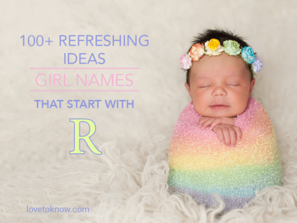 Girl names that start with R for refreshing ideas