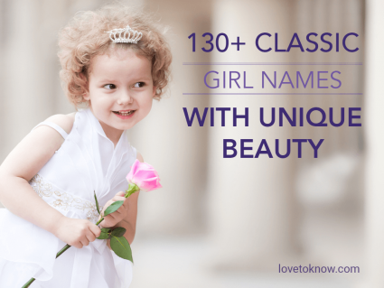 Classic Girl Names With Unique Beauty