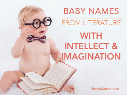 Baby Names From Literature With Intellect & Imagination
