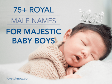 Royal Male Names for Majestic Baby Boys