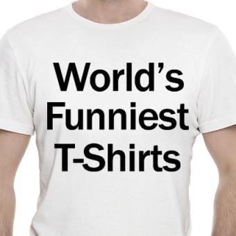 World's Funniest T Shirt Slogans