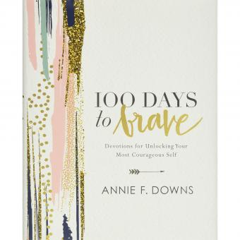 100 Days to Brave by Annie Downs