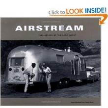Airstream History of the Land Yacht