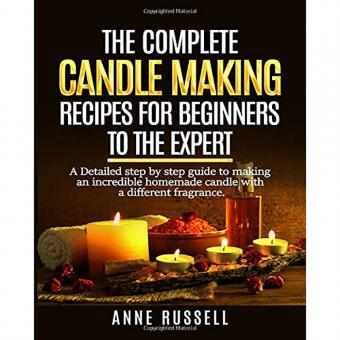 The Complete Candle Making Recipes For Beginners To The Expert