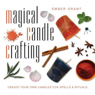 Magic Candle Crafting: Create Your Own Candles for Spells & Rituals