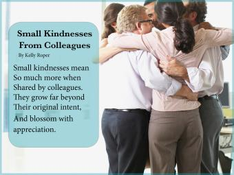 Small Kindnesses From Colleagues Poem