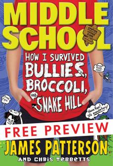 Middle School: How I Survived Bullies, Broccoli and Snake Hill