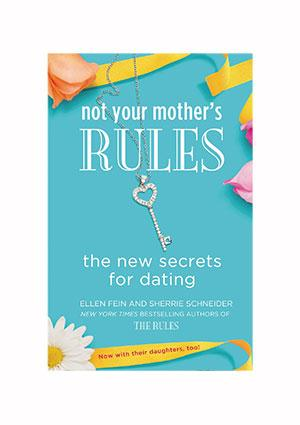 Not Your Mother's Rules by Ellen Fein and Sherrie Schneider