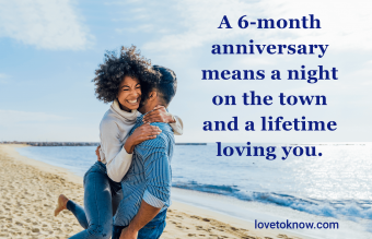 6 months anniversary quote for him