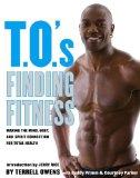 T.O.'s Finding Fitness: Making Mind, Body and Spirit Connection for Total Health