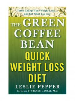 The Green Coffee Bean Quick Weight Loss Diet (Lynn Sonberg Books) Kindle Edition