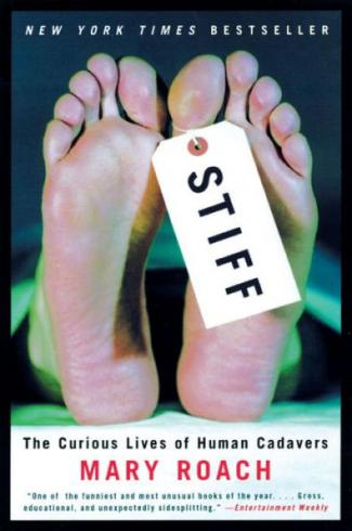 Stiff: The Curious Lives of Human Cadavers by Mary Roach