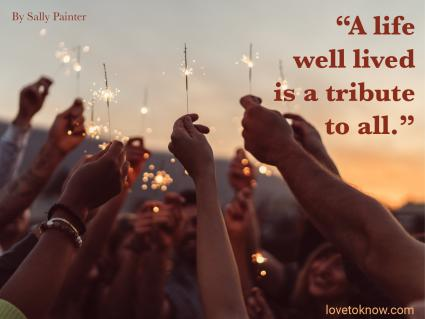 A life well lived celebration quote