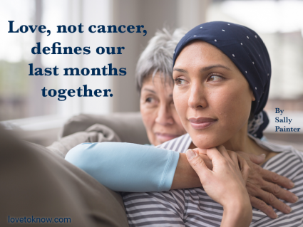 Woman wearing a headscarf and fighting cancer sits on the couch with her mother with quote