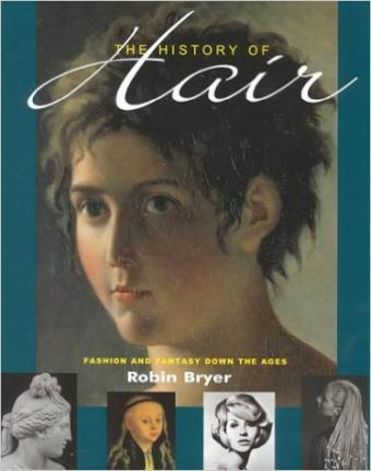 The History of Hair: Fashion and Fantasy Down the Ages