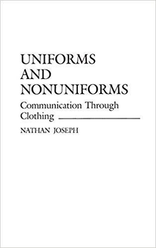 Uniforms and Nonuniforms: Communication Through Clothing