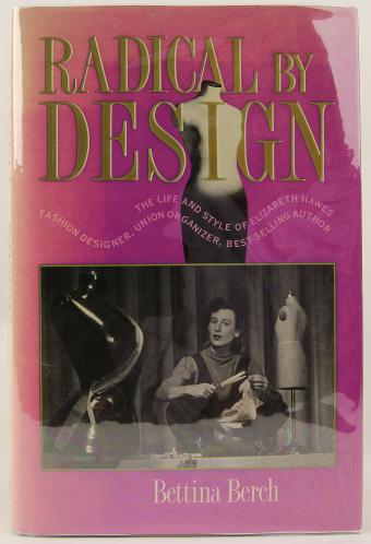 Radical by Design: The Life and Style of Elizabeth Hawes