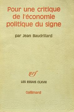 For a Critique of the Political Economy of the Sign (1972)
