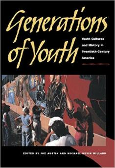 Generations of Youth: Youth Cultures and History in Twentieth-Century America