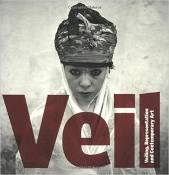 Veil: Veiling, Representation, and Contemporary Art