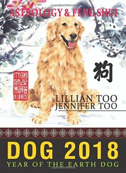 Lillian Too & Jennifer Too Fortune & Feng Shui 2018 Dog