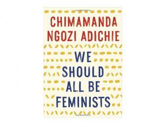 https://cf.ltkcdn.net/fun/images/slide/204504-850x649-We-Should-All-Be-Feminists.jpg