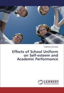 Effects of School Uniform on Self-Esteem and Academic Performance