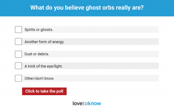 what are ghost orbs poll