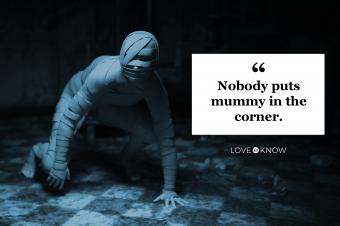 quote nobody puts mummy in the corner