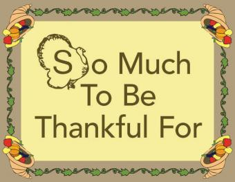 So Much To Be Thankful For