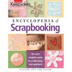 Creating Keepsakes' Encyclopedia Of Scrapbooking