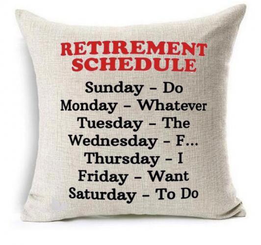 https://cf.ltkcdn.net/seniors/images/slide/241577-532x500-retirement-schedule-pillow-gag-gift.jpg