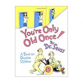 https://cf.ltkcdn.net/seniors/images/slide/241044-500x500-dr-seuss-book-youre-only-old-once.jpg