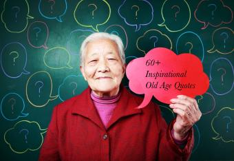 60+ Inspirational Old Age Quotes