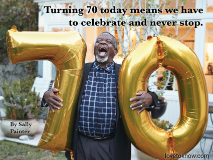 Man holding ballons with the number 70 and a celebrating turning 70 quote