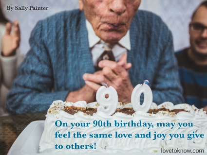 Senior man is celebrating birthday with his family and quote about turning 90