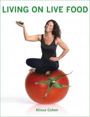 [Living on Live Food is Alissa Cohen's best selling book
